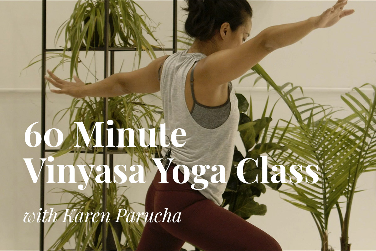 Full 60 Minute Vinyasa Yoga Class with Karen Parucha - Watch Online
